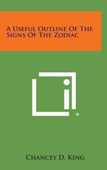 Hardcover A Useful Outline of the Signs of the Zodiac Book