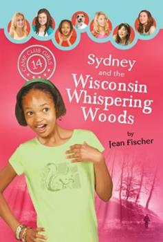 Sydney and the Wisconsin Whispering Woods - Book #14 of the Camp Club Girls