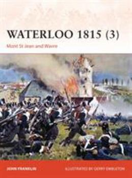 Waterloo 1815 (3): Mont St Jean and Wavre - Book #280 of the Osprey Campaign