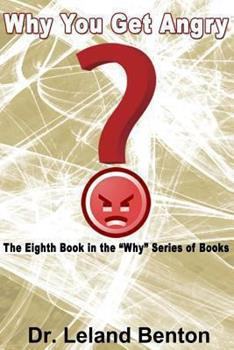Why You Get Angry - Book #8 of the Why Series