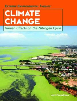 Climate Change: Human Effects on the Nitrogen Cycle 1404207449 Book Cover