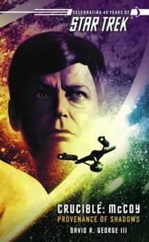 Crucible: McCoy: Provenance of Shadows (Star Trek) - Book #1 of the Star Trek – The Original Series