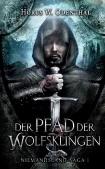 Paperback Der Pfad der Wolfsklingen: Niemandsland-Saga 1 (German Edition) [German] Book