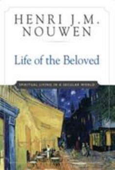 Paperback Life of the Beloved: Spiritual Living in a Secular World Book