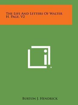 Hardcover The Life and Letters of Walter H. Page, V2 Book