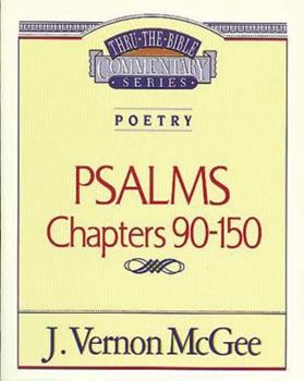 Psalms, Chapters 90-150 - Book #19 of the Thru the Bible