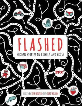 Flashed: Sudden Stories in Comics and Prose 0990636429 Book Cover