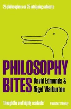 Philosophy Bites: 25 Philosophers on 25 Intriguing Subjects 0199576327 Book Cover