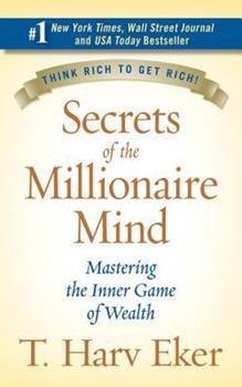Secrets of the Millionaire Mind: Mastering the Inner Game of Wealth 0060763280 Book Cover