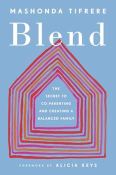 Blend: The Secret to Co-Parenting and Creating a Balanced Family 0143132571 Book Cover