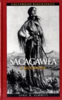 Sacagawea: A Biography - Book  of the Greenwood Biographies