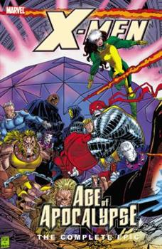 X-Men: The Complete Age of Apocalypse Epic, Book 3 - Book  of the Marvel Complete Epic