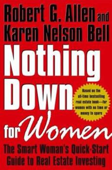 Nothing Down for Women: The Smart Woman's Quick-Start Guide to Real Estate Investing 0743297849 Book Cover