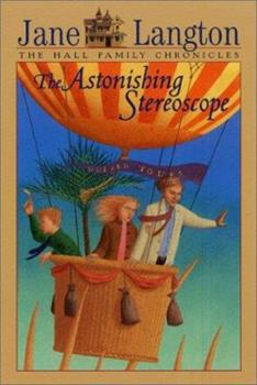 Paperback The Astonishing Stereoscope (Hall Family Chronicles, Book 3) Book