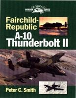 Fairchild-Republic A-10 Thunderbolt II 1861263244 Book Cover