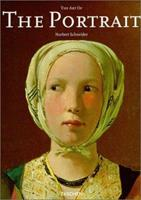 The Art of the Portrait (Masterpieces of European Portrait Painting 1420-1670) 3822865222 Book Cover