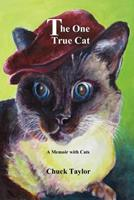 The One True Cat a Memoir with Cats 0983971560 Book Cover