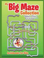 My Big Maze Collection: Children's Maze Activity Book 1683215508 Book Cover