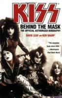 KISS: Behind the Mask - Official Authorized Biography 0446695246 Book Cover