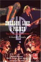 Emerson, Lake and Palmer: The Show That Never Ends 190092417X Book Cover