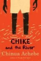 Chike and the River 0307473864 Book Cover