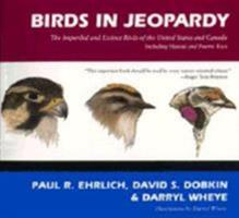 Birds in Jeopardy: The Imperiled & Extinct Birds of the United States & Canada, Including Hawaii & Puerto Rico 0804719810 Book Cover