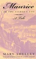 Maurice, or The Fisher's Cot: A Tale 0375404732 Book Cover