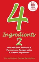 4 Ingredients 2: Over 400 Fast, Fabulous and Flavoursome Recipes Using 4 or Fewer Ingredients 0646491792 Book Cover