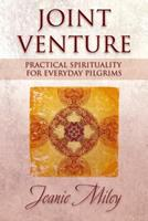 Joint Venture: Practical Spirituality for Everyday Pilgrims 1573125814 Book Cover