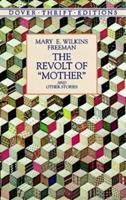 """The Revolt of """"Mother"""" and Other Stories 0486404285 Book Cover"""