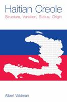 Haitian Creole: Structure, Variation, Status, Origin 1845533887 Book Cover