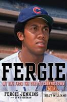 Fergie: My Life from the Cubs to Cooperstown 1600781713 Book Cover