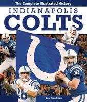 Indianapolis Colts: The Complete Illustrated History 0760343306 Book Cover