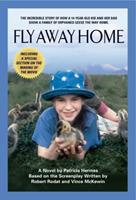 Fly Away Home: The Novelization and Story Behind the Film 1557044899 Book Cover