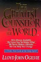 The Greatest Counselor in the World: A Fresh, New Look at the Holy Spirit 0892838175 Book Cover