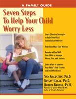 Seven Steps to Help Your Child Worry Less: A Family Guide (Seven Steps Family Guides series) 1886941467 Book Cover