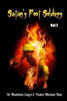 Satan's Foot Soldiers 1494876493 Book Cover