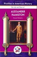 Alexander Hamilton (Profiles in American History) (Profiles in American History) 1584154365 Book Cover