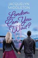 London, Can You Wait? 0995211752 Book Cover