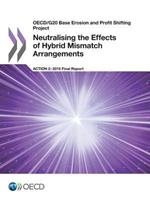 OECD/G20 Base Erosion and Profit Shifting Project Neutralising the Effects of Hybrid Mismatch Arrangements, Action 2 - 2015 Final Report 9264241086 Book Cover