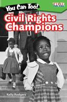 You Can Too! Civil Rights Champions (Level 3) 1425849709 Book Cover
