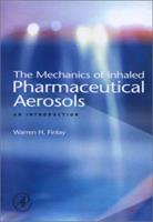 The Mechanics of Inhaled Pharmaceutical Aerosols: An Introduction 0122569717 Book Cover