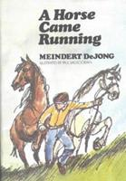 A Horse Came Running 0021253609 Book Cover