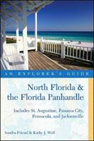 North Florida & the Florida Panhandle: An Explorer's Guide: Includes St. Augustine, Panama City, Pensacola, and Jacksonville (Explorer's Guide North Florida & the Florida Panhandle) 0881507652 Book Cover