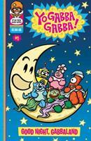 Yo Gabba Gabba!: Goodnight, Gabbaland 1934964565 Book Cover