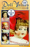 Doll Values: Antique to Modern 1574320424 Book Cover