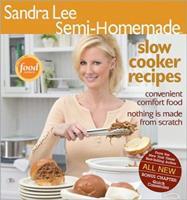 Semi-Homemade Slow Cooker Recipes (Sandra Lee Semi-Homemade) 0696232642 Book Cover