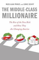 The Middle Class Millionaire: The Rise of the New Rich and Their Outsized Influence on Our Values and Our Lives 0385519273 Book Cover