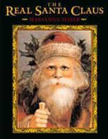The Real Santa Claus: Legends of Saint Nicholas 0803726244 Book Cover