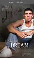To Catch a Dream 1616512695 Book Cover